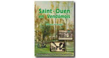 Saint Ouen en Vendômois, 150 ans d'images