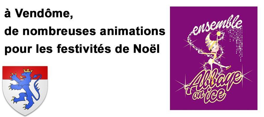 Jusqu'au 31 décembre, à Vendôme, de nombreuses animations pour les festivités de Noël