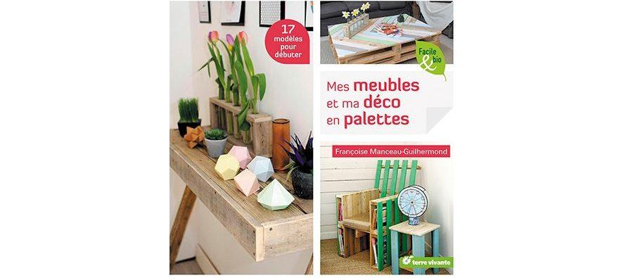 """""""Mes meubles et  ma déco en palettes"""" – 17 modèles pour débuter"""