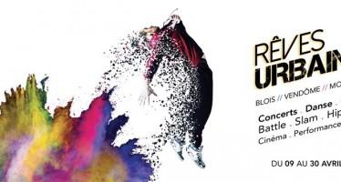Festival «Rêves urbains» : Montoire, Vendôme, Blois :  du 9 au 30 avril 2016