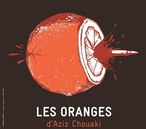 Les Oranges ; Aziz Chouaki ; Silo ; Montoire ; Point Zéro