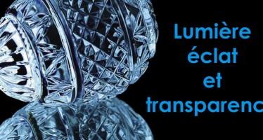 «Lumière, Eclat et Transparence»
