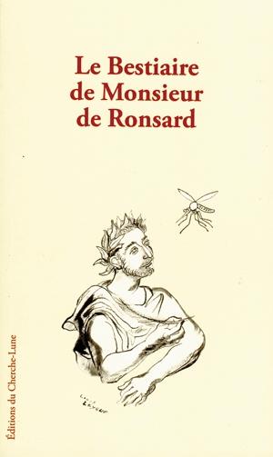 Bestiaire de Monsieur de Ronsard ; Pierre de Ronsard