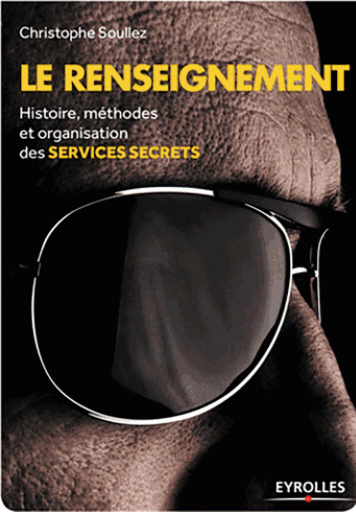 Le Renseignement ; Christophe Soullez ; Eyrolles Pratique