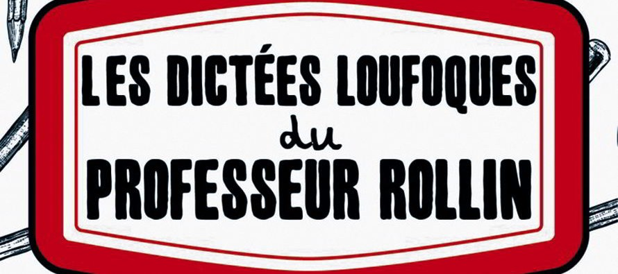 «Les dictées loufoques du professeur Rollin»