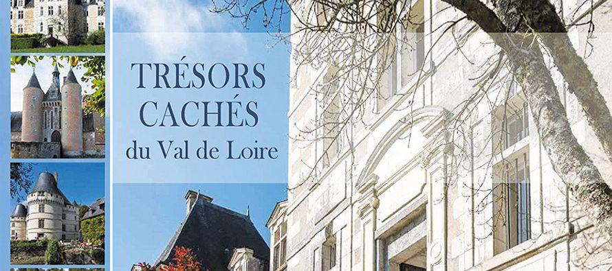 Nos trésors cachés du Val de Loire
