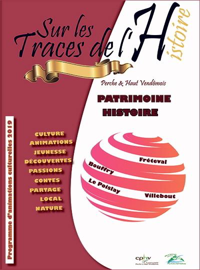 Histoire ; Traces de l'Histoire en Perche & Haut Vendômois ; Perche & Haut Vendômois ; Traces de l'Histoire