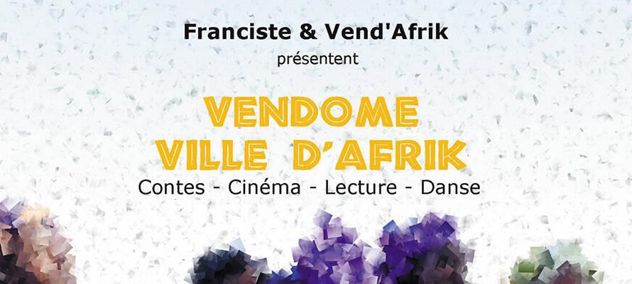 Vend'Afrik ; Franciste ; Vendôme ville d'Afrik